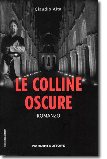 Le colline oscure. Claudio Aita. Nardini Editore