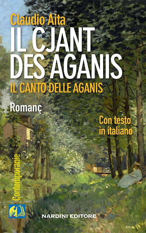 Il cjant des aganis - Testo in Friulano e Italiano - Nardini Editore